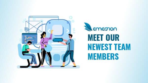 Meet Emersion's newest team members